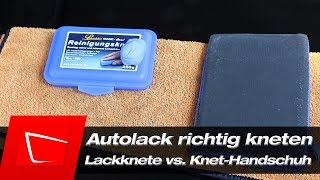 Autolack richtig kneten - Lackknete und Knet-Handschuh im Vergleich