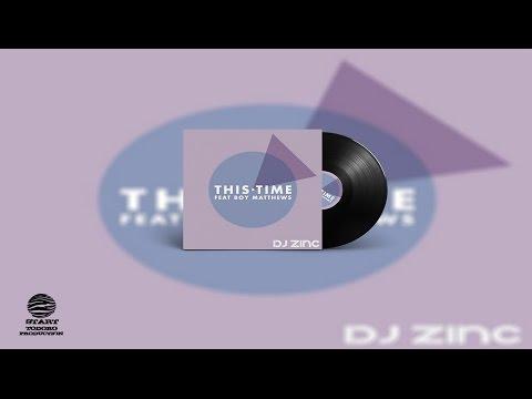 Dj Zinc ft Boy Matthews 'this time'