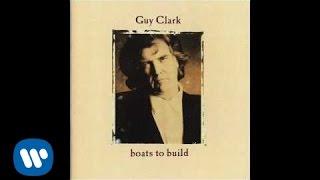 Guy Clark - Boats to Build