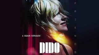 Dido   Friends (1 HOUR VERSION)