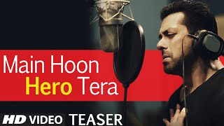 Main Hoon Hero Tera Song Teaser - Hero