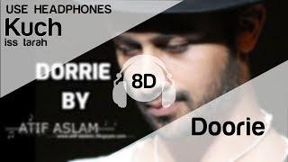 Kuch Is Tarah 8D Audio Song - Doorie | Atif Aslam | Mithoon & Atif Aslam