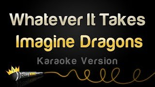 Imagine Dragons   Whatever It Takes (Karaoke Version)
