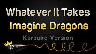 Imagine Dragons - Whatever It Takes (Karaoke Version)