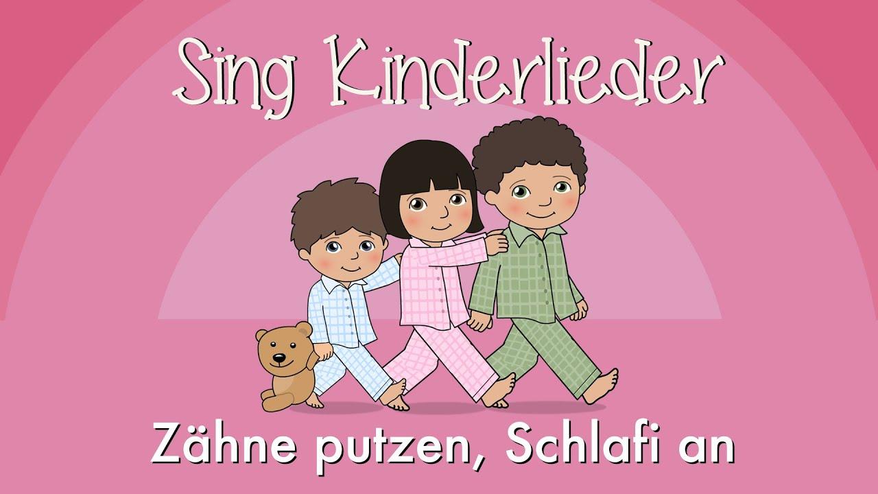 Das Kinderlied Zähne putzen, Schlafi an von Sing Kinderlieder