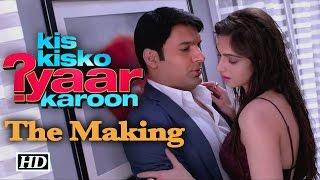 Kis Kisko Pyaar Karoon | The Making | Kapil Sharma