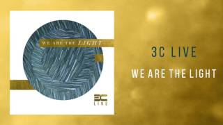3C Live - 'We Are the Light'