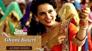 Ghani Bawri (Kangana Version) | Tanu Weds Manu Returns