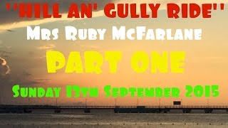 HILL AN' GULLY RIDE SHOW - PART ONE (Mrs Ruby McFarlane)