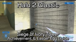 Halo MCC: Halo 2 - Siege of Ivory Tower Achievement & Easter Egg Guide