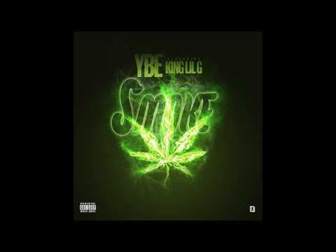 YBE - Smoke (Audio) Ft. King Lil G