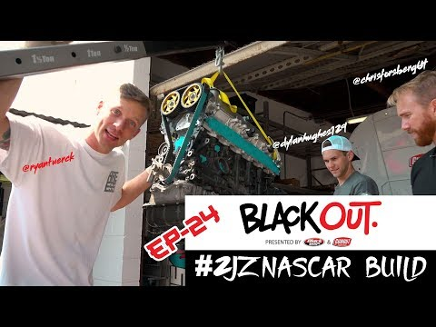 BlackOut2.0 - Ep24 - #2JZNASCAR Engine Swap - Part 4