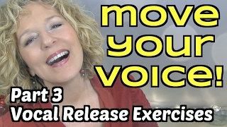 Move Your Voice - Part 3 - Vocal Release Exercises