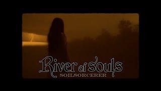 River of Souls - Soilsorcerer