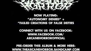 The Arcane Horror - Autonomy Denied + Failed Creations of False Deities (2013)