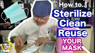 Easy Way to Sterilize, Clean & REUSE your own Mask!