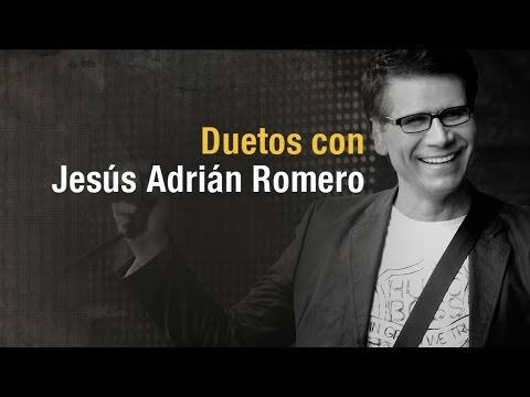 Duetos - Jesus Adrian Romero (Video)