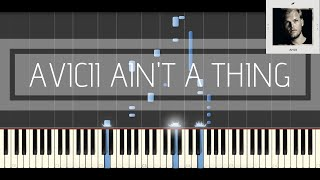 Avicii Feat. Bonn   Ain't A Thing (Piano Tutorial & Cover)