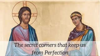 The secret corners of our lives that keep us from perfection