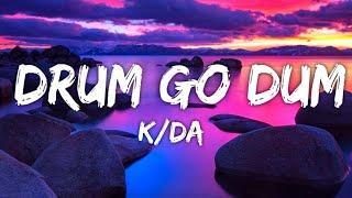K/DA - DRUM GO DUM (lyrics) ft.Aluna, Wolftyla   - YouTube