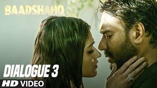Dialogue Promo 3 : Baadshaho - Ajay Devgn
