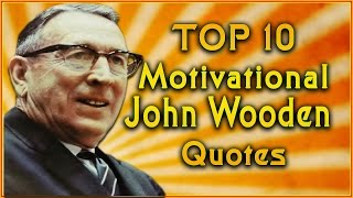 Top 10 John Wooden Quotes | Inspirational Quotes | Inspiring Sport Quotes
