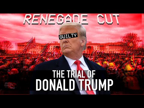 The Trial of Donald Trump   Renegade Cut