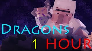''Dragons'' Hour Long - A Minecraft Parody of ''Radioactive'' By Imagine Dragons (Music Video)