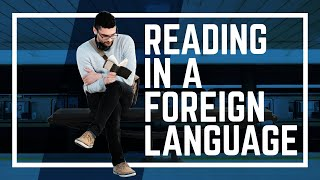 5 Strategies For READING In A Foreign Language | Language Learning Tips