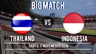 Live Streaming Piala AFF 2018 Thailand Vs Indonesia, Sabtu 17 November 2018 Pukul 18.30 WIB