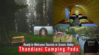 Thandiani Camping Pods Ready to Welcome Tourists in Scenic Valley   IDEAL FOR FAMILIES  TRAVEL GUIDE