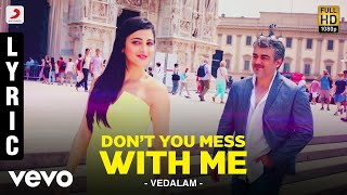 Don't You Mess With Me - Audio Song - Vedalam