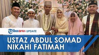 Video dan Momen Pernikahan Ustaz Abdul Somad dan Fatimah Az Zahra, Gadis Jombang Usia 19 Tahun