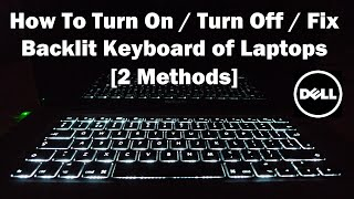 How To Turn On / Turn Off / Fix Backlit Keyboard on Dell Laptops [2 Methods]
