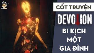 [Cốt Truyện] Devotion - Câu chuyện ma ẩn sau bi kịch gia đình