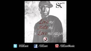 50 Cent - Love Hate Love (Street King Energy Track #6)