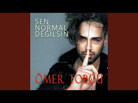 Omer Topcu Sen Normal Degilsin Indir