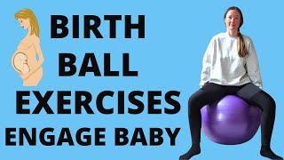 BIRTH/BIRTHING BALL exercises (during pregnancy) Using a birth ball to ENGAGE BABY into pelvis!