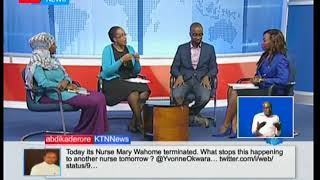 Fixing The System: Nurses Association rejects report that blamed nurse Wahome-interview part two