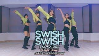 Katy Perry   Swish Swish Ft. Nicki Minaj : JayJin Choreography
