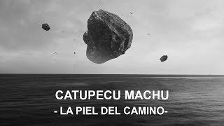Catupecu Machu   La Piel Del Camino (video Oficial)