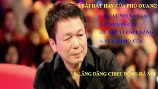 Nhạc Phú Quang Chọn Lọc - 5 Bài Hát Hay Của Nhạc Sĩ Phú Quang