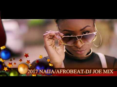 Download 2017 Naija Afrobeat Vol 2 Reload Dj Joe Mix   MP3 Indonetijen