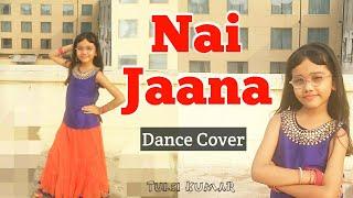 Nai Jaana Tulsi Kumar Awez Darbar Dance Cover Wedding Dance