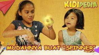 Mudahnya Buat 'Spinner' ! | Kidipedia Episod 9
