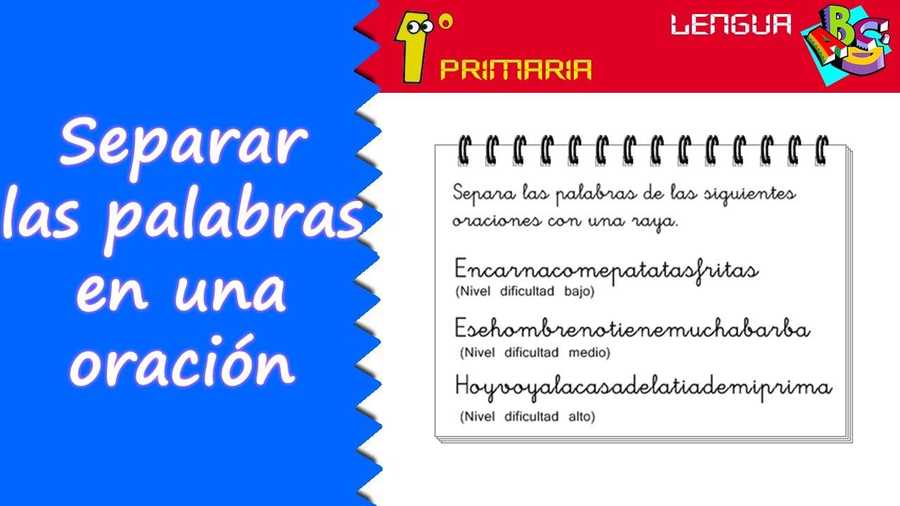 Lengua Castellana. Separación de palabras en una frase