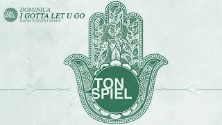 Dominica    I Gotta Let U Go (David Puentez Remix)