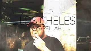 AKAPELLAH - LOS CHELES