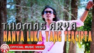 Download lagu Thomas Arya Hanya Luka Yang Tercipta Mp3