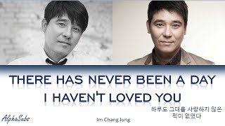 Im Chang Jung - There Has Never Been A Day I Haven't Loved You